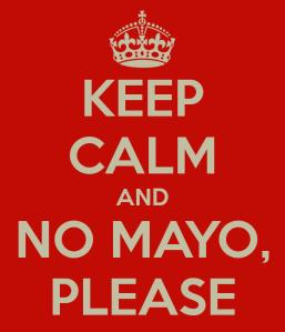 keep-calm-and-no-mayo-please