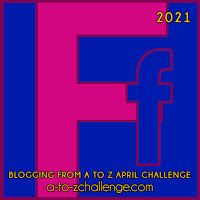 #AtoZChallenge 2021 April Blogging from A to Z Challenge letter F
